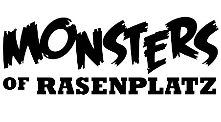 Monsters of Rasenplatz